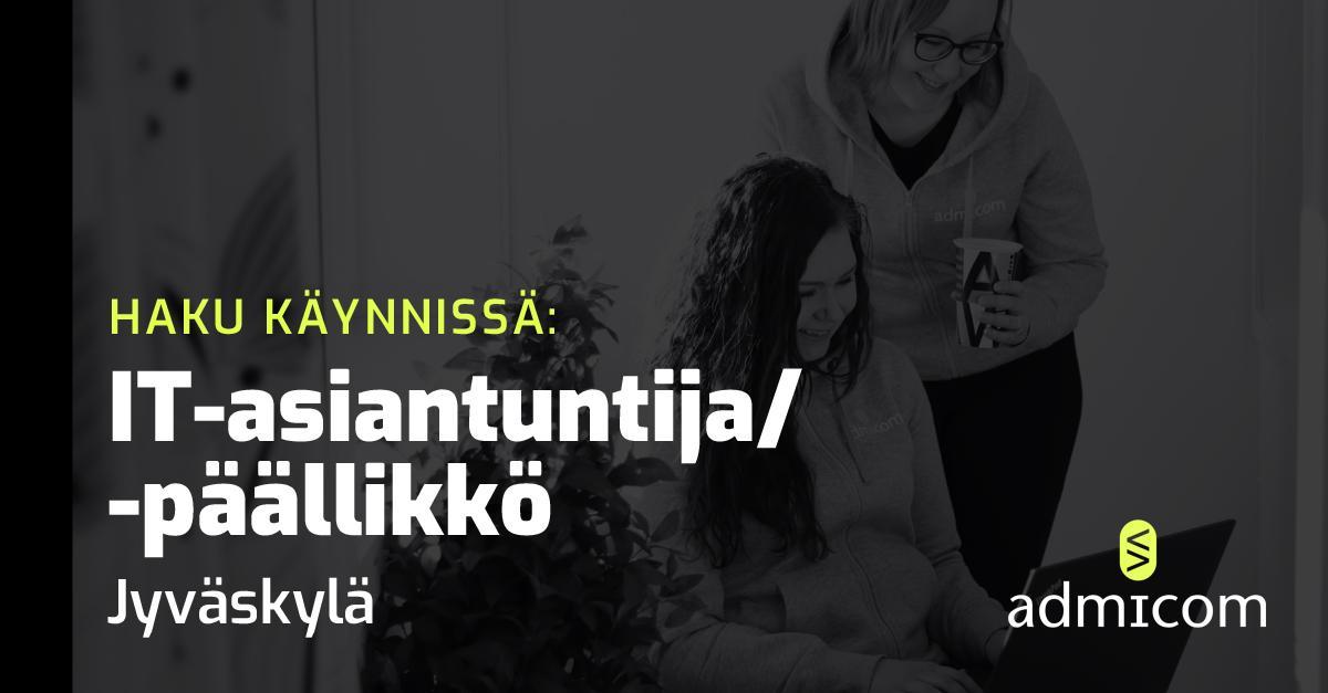 Avoin työpaikka: IT-asiantuntija / IT-päällikkö | Admicom, Jyväskylä